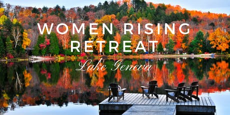 WOMEN RISING Retreat at Lake Geneva - Autumn 2019 tickets