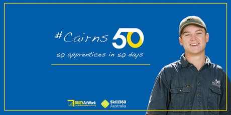 Cairns50 Kick-off Party – 50 apprenticeships in 50 days tickets