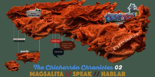 The Chicharron Chronicles 02: MAGSALITA // SPEAK // HABLAR