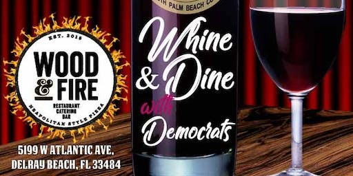 """Whine and Dine with Democrats"" at Wood & Fire w/D"