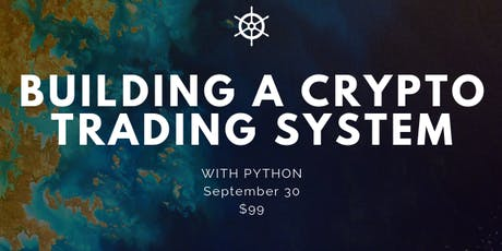Building Crypto & Bitcoin / Blockchain Trading Apps with Python tickets
