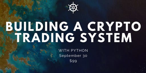 Building Crypto & Bitcoin / Blockchain Trading Apps with Python