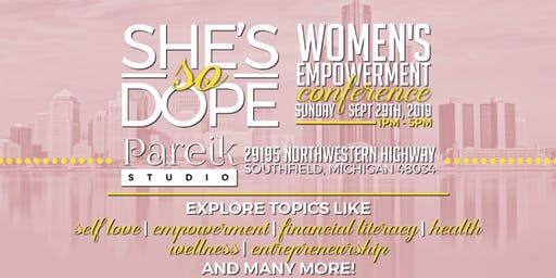"""She's So Dope"" Women's Empowerment Conference"