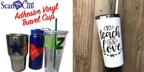 ScanNCut: Adhesive Vinyl Travel Cup tickets