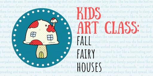 Kids Art Class: Fall Fairy Houses