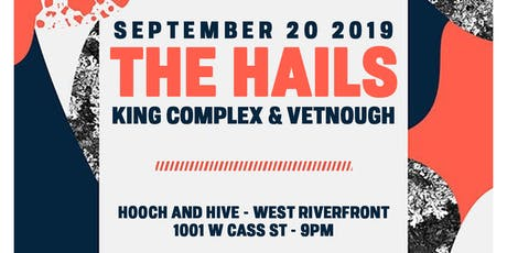 The Hails, King Complex, Vetnough tickets