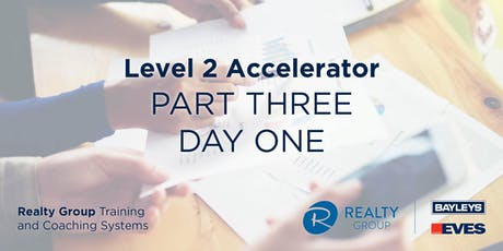 Level 2 Accelerator (Part 3) - DAY 1 - Realty Group Training & Coaching Systems tickets