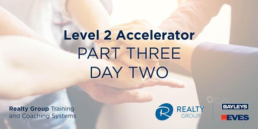 Level 2 Accelerator (Part 3) - DAY 2 - Realty Group Training & Coaching Systems