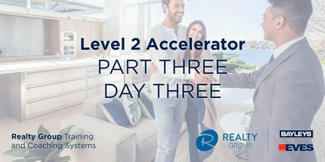 Level 2 Accelerator (Part 3) - DAY 3 - Realty Group Training & Coaching Systems tickets