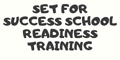 Set for Success. School Readiness Training
