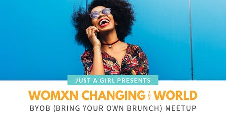 Womxn Changing the World BYOB Meetup tickets