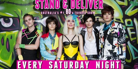 Stand & Deliver 80's LIVE every Saturday night! tickets