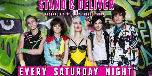 Stand & Deliver 80's LIVE every Saturday night!