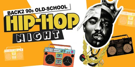 Hip Hop Night - Back 2 90's Old School! tickets