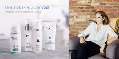 Sensitive Skin Workshop with Sarah Brown, Founder of Pai Skincare tickets