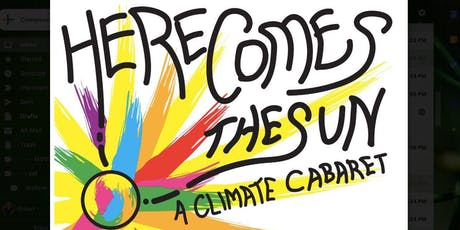 HERE COMES THE SUN: A Climate Cabaret tickets