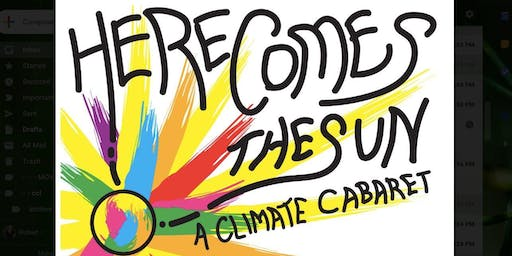 HERE COMES THE SUN: A Climate Cabaret