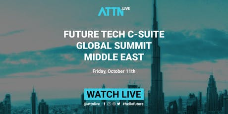 Future Tech C-suite Global Summit (Dubai, Middle East) tickets