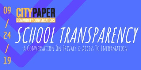 City Paper Community Conversations- School Transparency tickets