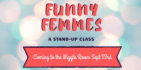 Funny Femmes: a stand-up comedy class tickets