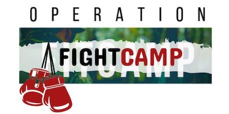 OPERATION FIGHTCAMP - $15 tickets