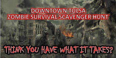 Downtown Tulsa Zombie Survival Scavenger Hunt tickets