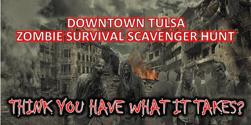 Downtown Tulsa Zombie Survival Scavenger Hunt