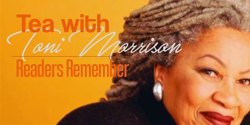 Tea with Toni: Remembering Toni Morrison