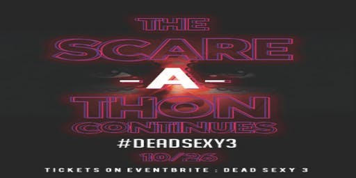 DEADSEXY 3  The Scare-A-Thon Continues