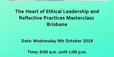 The Heart of Ethical Leadership & Reflective Practices Masterclass Brisbane