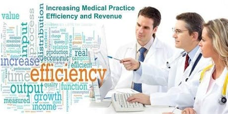 Increasing Medical Practice Efficiency and Revenue - Webinar tickets