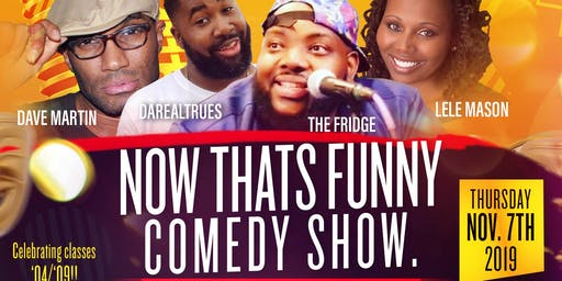 The Comedy Lounge Presents: Now THAT'S Funny Comedy Show