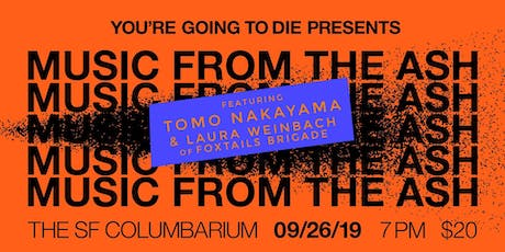 You're Going to Die Presents: Music from the Ash tickets