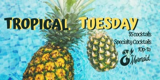 Tropical Tuesdays at the Mermaid