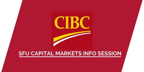 SFU Canadian Imperial Bank of Commerce (CIBC) Capital Markets Info Session tickets