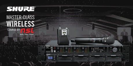 SHURE MASTER CLASS: WIRELESS TECHNIQUES & BEST PRACTICES - One Day Course! | Wellington tickets