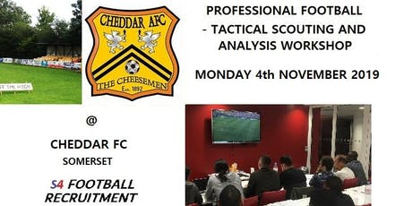 PROFESSIONAL FOOTBALL SCOUTING AND ANALYSIS WORKSHOP- CHEDDAR AFC, SOMERSET tickets