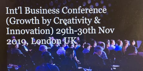 Int'l Business Conference London, Uk (Growth by Creativity & Innovation) tickets