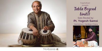 Tabla Beyond Limits! - Solo Recital by Pandit Yogesh Samsi