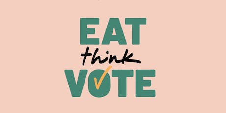 EAT THINK VOTE tickets
