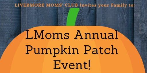 Livermore Moms' Club Event @  Joan's Farm and Pumpkin Patch