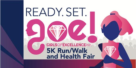 Girls of Excellence, Inc.  Ready. Set. GOE! 5K Run/Walk and Health Fair tickets