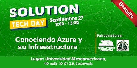 Solution Tech Day: Conociendo Azure y su Infraestructura entradas