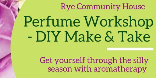 Rye Workshop - DIY Getting through the silly season with Aromatherapy