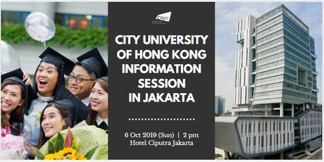 CityU Hong Kong Information Session in Jakarta, Indonesia 2019 tickets