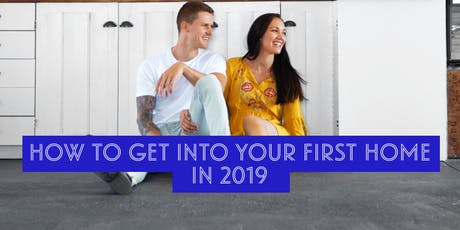 How to Buy Your First Home in 2019 – A First Home Buyers Seminar in Wellington tickets