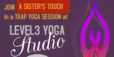 A Sister's Touch Presents: Trap Yoga Session tickets