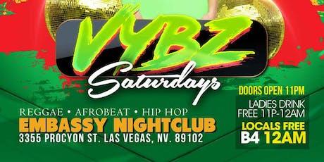 VYBZ Saturdays **Reggae | Afrobeat | Hip Hop | Soca