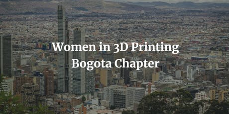 Women in 3D Printing - Bogota Premiere Event tickets