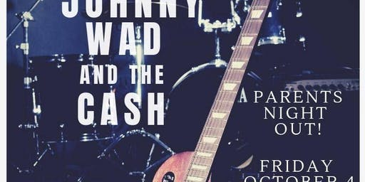 Parent's Night Out with Johnny Wad and the Cash